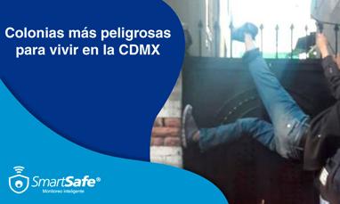 ¿Cuáles son las colonias más peligrosas de la CDMX?