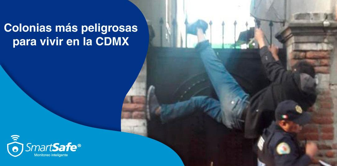 LAS COLONIAS MÁS PELIGROSAS DE LA CDMX