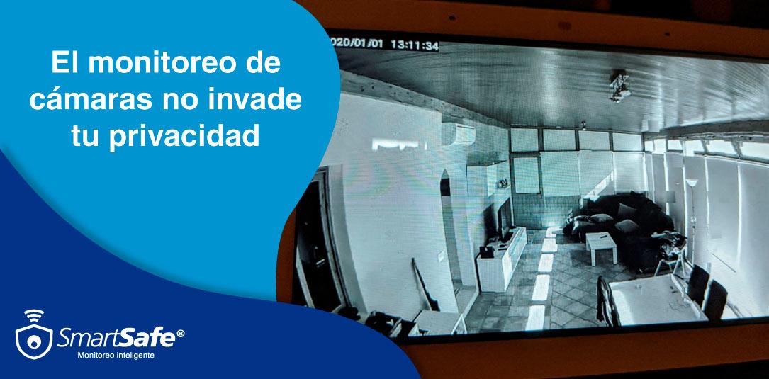EL MONITOREO DE CÁMARAS NO INVADE TU PRIVACIDAD