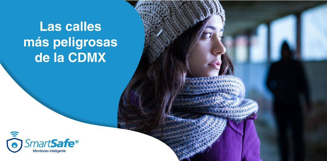 LAS CALLES MÁS PELIGROSAS DE LA CDMX