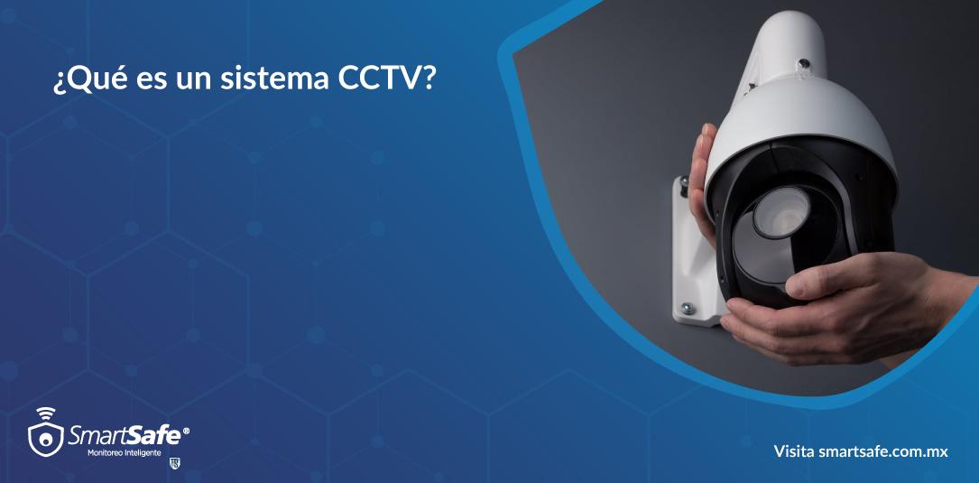 ¿Qué es un sistema CCTV?