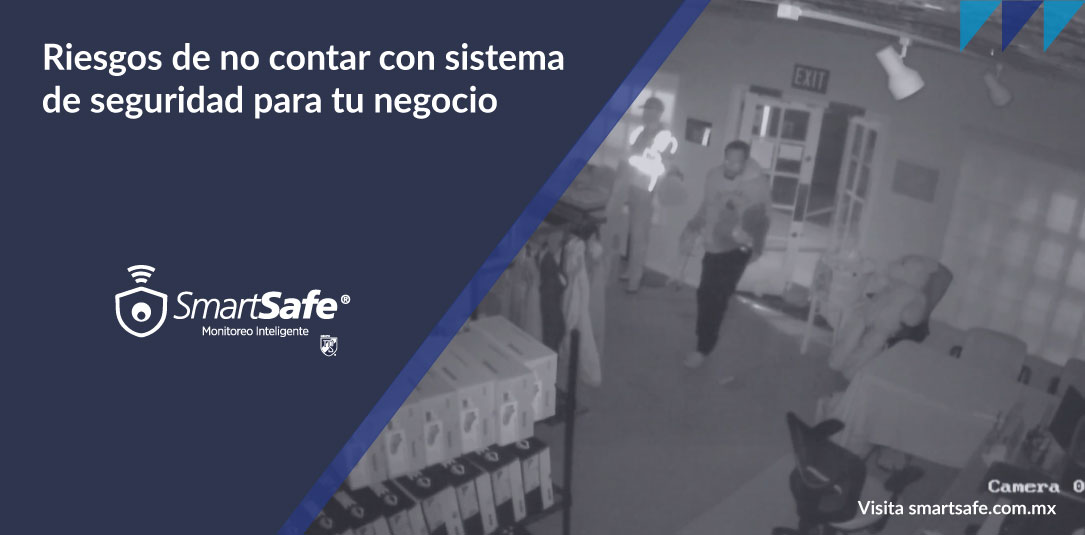 Riesgos de no contar con un sistema de seguridad para tu negocio